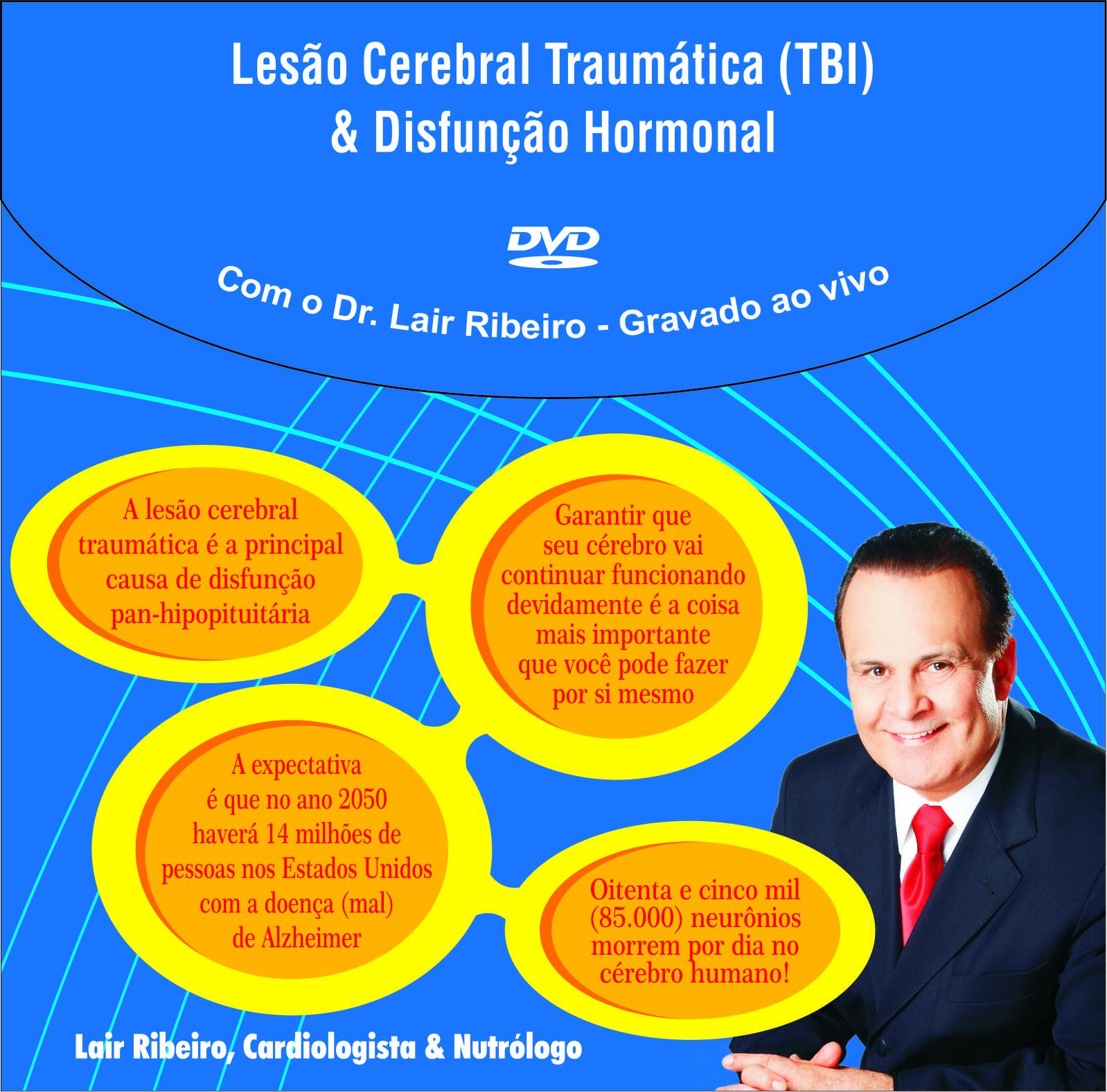 Lair Ribeiro Kit DVDs - Lesao Cerebral Traumática(TBI) & Disfunção Hormonal2
